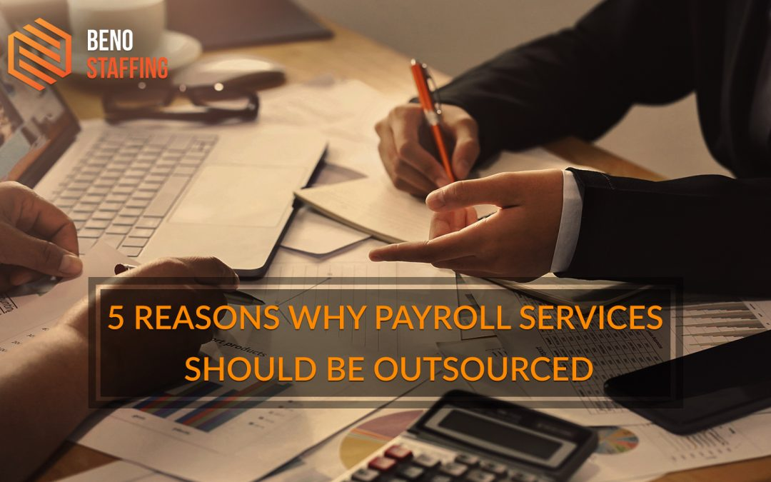 5 Reasons Why Payroll Services Should Be Outsourced